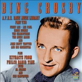 Bing Crosby: A.F.R.S. Basic Music Library Plus Philco Radio Time, Pt. 2 *