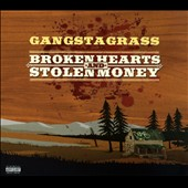 Gangstagrass: Broken Hearts and Stolen Money [Digipak]