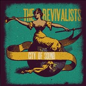 The Revivalists: City of Sound [Digipak]