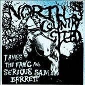 James the Fang/Serious Sam Barrett: North Country Steed [Digipak]