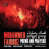 Mohammed Fairouz (b.1985): Symphony No. 3 'Poems and Prayers'; Tahrir / Sasha Cooke, mz; David Kravitz, baritone; David Krakauer, clarinet