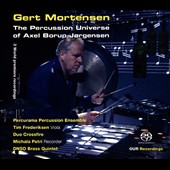 The Percussion Universe of Axel Borup-Jorgensen / Gert Mortensen, percussion; M. Petri, recorder; T. Frederiksen, viola; Percurama Percussion Ens. Duo Crossfire; DNSO Brass Quintet