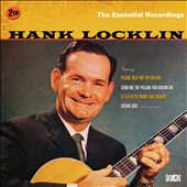 Hank Locklin: The  Essential Recordings