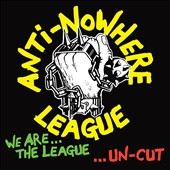 The Anti-Nowhere League: We Are...The League [Bonus Tracks]