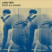 Lana Trio: Live in Japan