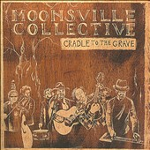 Moonsville Collective: Cradle to the Grave