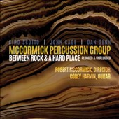 Between Rock & A Hard Place: Works for Percussion by John Cage, Ciro Scotto & Dan Senn / Corey Harvin, guitar; McCormick Percussion Group