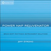 Jeff Strong: Power Nap Rejuvenator [Digipak]