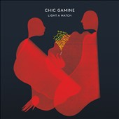 Chic Gamine: Light a Match [Slipcase] *
