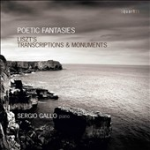 Poetic Fantasies: Piano music by Franz Liszt / Sergio Gallo, piano