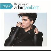Adam Lambert (American Idol): Playlist: The Very Best of Adam Lambert