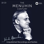 The Menuhin Century: Unpublished Recordings and Rarities - Works by Various composers / Yehudi Menuhin, violin