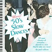Paul Sullivan: More 50's Slow Dances