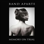 Band Aparte: Memory on Trial