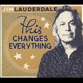 Jim Lauderdale: This Changes Everything *