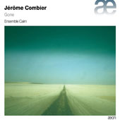 Jérôme Combier (b.1971): 'Gone' - chamber works / Ensemble Cairn