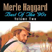 Merle Haggard: Best of the '90s, Vol. 2