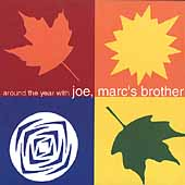 Joe, Marc's Brother: Around the Year With Joe, Marc's Brother