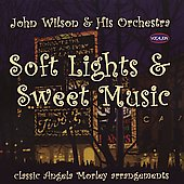 John Wilson (Conductor)/The John Wilson Orchestra: Soft Lights and Sweet Music