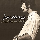 John Hartford: Natural to Be Gone 1967-1970
