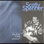 Scotty Spenner: First Thing Smokin'