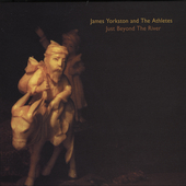 James Yorkston/James Yorkston & the Athletes: Just Beyond the River