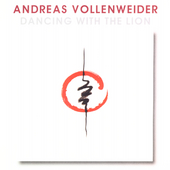 Andreas Vollenweider: Dancing with the Lion