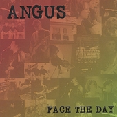 Angus (Jam Band): Face the Day