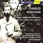 Koechlin: Vocal Works with Orchestra / Banse, et al