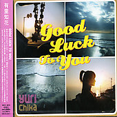 Chika Yuri: Good Luck to You: Selected Album *