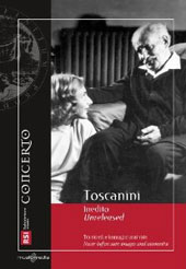 Toscanini Unreleased - Never before seen images and mementos / Filmed at Lake Maggiore, Milan, Lucerne, New York and Riverdale [DVD]