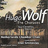 Wolf: The Choruses;  Cornelius: Requiem / Uwe Gronostay
