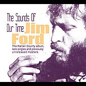 Jim Ford (Songwriter/Vocals): The Sounds of Our Time