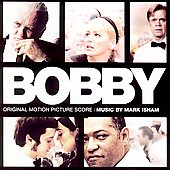 Mark Isham: Bobby [Original Motion Picture Score]
