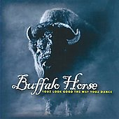 Buffalo Horse: Youz Look Good the Way Youz Dance