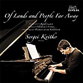 Of Lands and People Far Away - Schumann, Debussy, Mussorgsky, etc / Sergei Kvitko