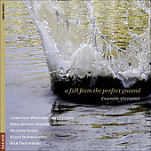 Christensen: A fall from perfect ground;  Olsen, Frounberg, etc / Ensemble Alternance