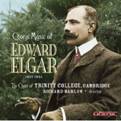 Elgar: Choral Music / Marlow, Cambridge Trinity College Choir