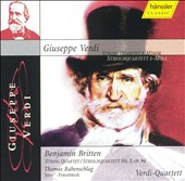 Giuseppe Verdi: String Quartet in E minor; Benjamin Britten: String Quartet No. 3, Op. 94