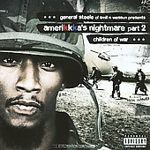 General Steele/Smif-N-Wessun: Amerikkka's Nightmare, Pt. 2: Children of War [PA] *