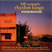 Bill Wyman/Bill Wyman's Rhythm Kings: Anyway the Wind Blows