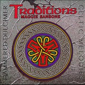 Maggie Sansone: Traditions (Hammered Dulcimer Traditions/Hammer Dulcimer & Guitar)