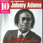 Johnny Adams: Essential Recordings: The Great Johnny Adams Jazz Album