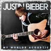 Justin Bieber: My Worlds Acoustic