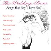 Various Artists: Wedding Album: Songs That Say I Love You
