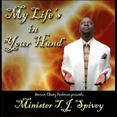 T.J. Spivey: My Life In Your Hand
