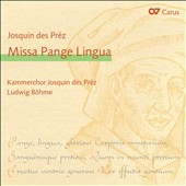 Josquin Despr&#233;z: Missa Pange Lingua