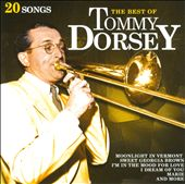 Tommy Dorsey (Trombone): Best of Tommy Dorsey [TGG]