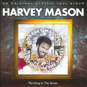 Harvey Mason, Sr. (Drums): Marching in the Street