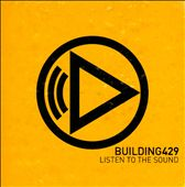 Building 429: Listen to the Sound *